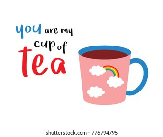 you are my cup of tea poster vector