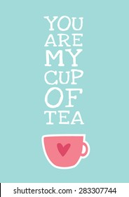 you are my cup of tea quote vector illustration in vintage style