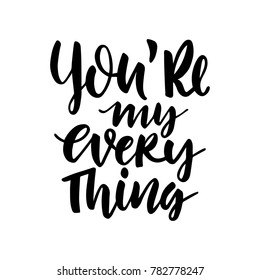 You are my everything. Hand drawn vintage illustration with hand-lettering. This illustration can be used as a greeting card for Valentine's day or wedding.