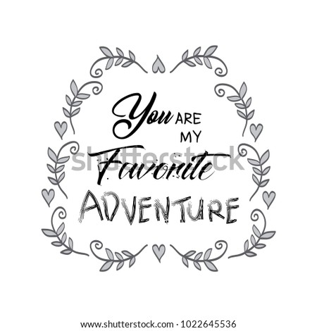 Favorite Quote | You My Favorite Adventure Motivational Quote Stock Vektorgrafik