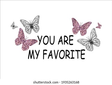 you are my favorite daisy spring dreamer butterflies and daisies positive quote flower design margarita  mariposa stationery,mug,t shirt,phone case fashion slogan  style spring summer sticker
