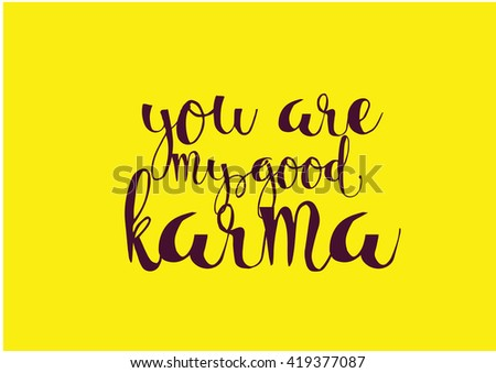 You My Good Karma Inscription Greeting Stock Vector Royalty Free