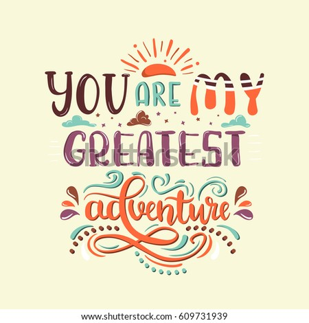 You My Greatest Adventure Romantic Quote Stock Vector Royalty Free