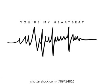 You are my heartbeat romantic quote text / Vector illustration design / Textile graphic t shirt print