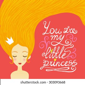 You are my little princess. Cute illustration with beautiful girl and letters.