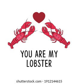 You are my lobster, valentine card, vector illustration.