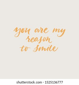 YOU ARE MY REASON TO SMILE. MENTAL HEALTH. VECTOR HAND LETTERING TYPOGRAPHY