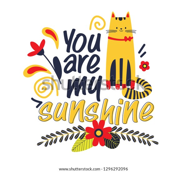 graphic relating to You Are My Sunshine Free Printable referred to as By yourself My Sunlight Handwritten Lettering Quotation Inventory Vector