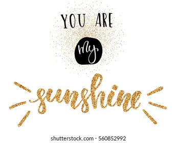 You are my sunshine - Happy Valentine's Day card with golden glitter effect on white background