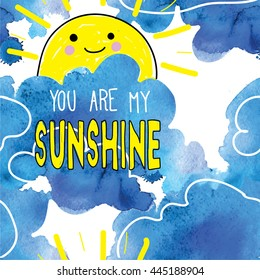 You are my sunshine. Stylish seamless pattern with sun and clouds . Vector pattern and texture of watercolor .