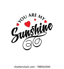 You are my sunshine vector typographic