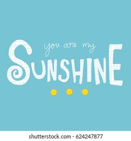 You are my sunshine word lettering vector illustration on blue background