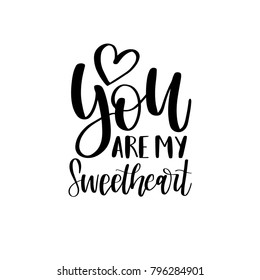 You Are My Sweetheart hand lettering phrase. Vector February 14 calligraphy with heart. Valentines day typography.