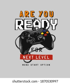 are you ready slogan with game controller graphic illustration