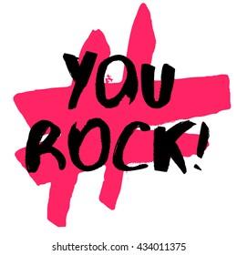 You Rock! (Brush Lettering Vector Illustration Design Template)