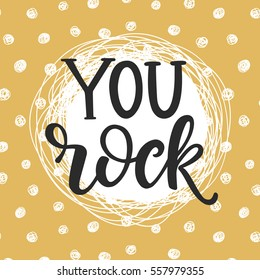 You Rock hand drawn lettering. Vector calligraphy for greeting cards, posters and planner stickers.