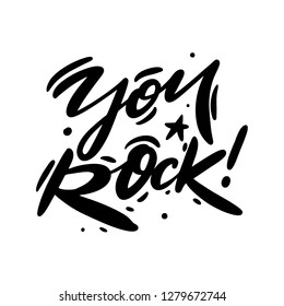 You Rock. Hand drawn vector lettering. Valentines day greeting card with calligraphy. Vector illustration.