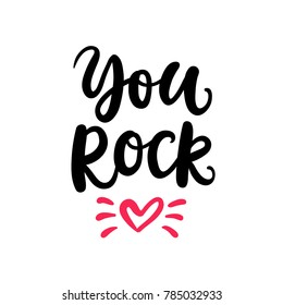 You Rock. Hand Written Lettering for Valentines Day Gift Tag, Wedding Invitation Card Template. Vector Typography poster in Vintage Retro Style.