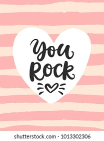 You Rock Valentines day card with hand drawn brush lettering. Vector modern calligraphy in retro style