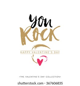 You Rock. Valentines day greeting card with calligraphy. Hand drawn design elements. Handwritten modern brush lettering.