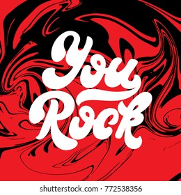You rock. Vector handwritten lettering made in 90's style with creative liquid texture. Template for card, poster, banner, label,  print for t-shirt.