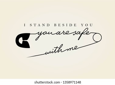 you are safe with me, i stand beside you slogan for T-shirt printing design and various jobs, Vector.