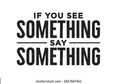 If You See Something, Say Something Vector Illustration Text Background