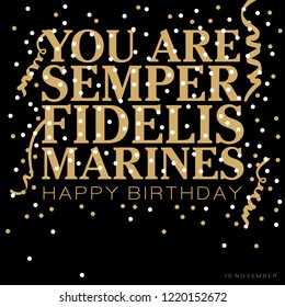 You are Semper Fidelis Marines text meaning always faithful or always loyal in Latin with a spray of confetti and ribbons in gold and white colors on a black background