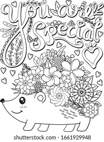You are special font with hedgehog cartoon, heart and flowers elements. Hand drawn with inspiration word. Doodles art for Valentine's day or Greeting card. Coloring page for adult and kids. Vector.