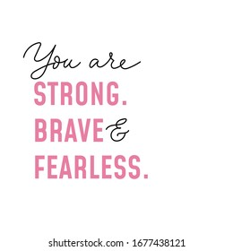 You are strong brave and fearless inscription vector illustration. Pink and handwritten letters flat style. Inspiration and minimalism concept. Isolated on white
