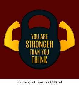 You are stronger than you think inspirational quote on a kettlebell sign with biceps muscle symbol. Bodybuilder arms sign in 3D paper cut and craft style. Weightlifting fitness club emblem.