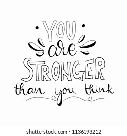 You are stronger than you think lettering. Hand drawn calligraphic cute lettering
