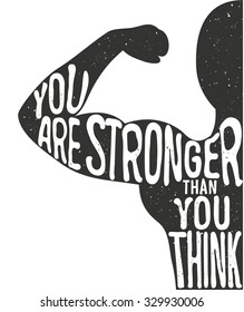 You are stronger than you think. Lettering vintage typographic poster. Motivational and inspirational vector illustration, man silhouette and quote. fitness club and bodybuilding advertising template.