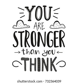 You are stronger than you think. Lettering doodle typographic poster. Motivational and inspirational vector illustration with quote. Home decoration design art