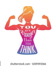 You are stronger than you think. Motivational vector fitness illustration. Female silhouette doing bicep curl, hand written phrase and colourful gradient. Inspirational card, poster or print design.