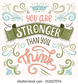 'You are stronger than you think' quote. Typography. Vintage motivational vector poster