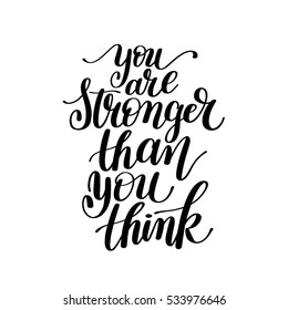 You Are Stronger Than You Think Vector Text Phrase Image Inspirational Quote - Hand Drawn Writing - Great Expression to Print on a T-Shirt, Paper or a Mug