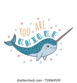 You are unique. Handwritten inspirational quote. Modern calligraphy phrase with hand drawn narwhal. Simple vector lettering for print and poster. Typography design.