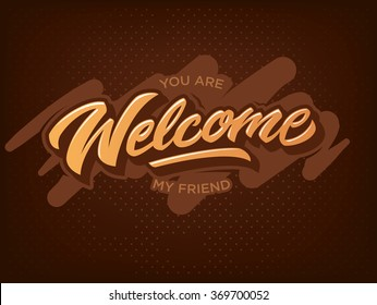 You are welcome my friend hand lettering premium vector illustration