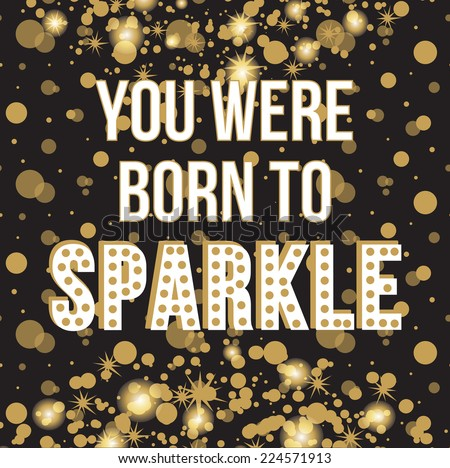 c66eedd1dfe1 You Were Born Sparkle Quote Typographical Stock Vector (Royalty Free ...