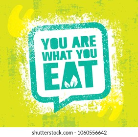 You Are What You Eat. Healthy Lifestyle Nutrition Inspiring Motivation Quote. Eco Green Illustration On Rough Background.