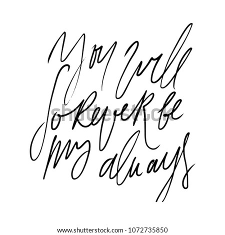 You Will Forever Be My Always Stock Vector Royalty Free 1072735850