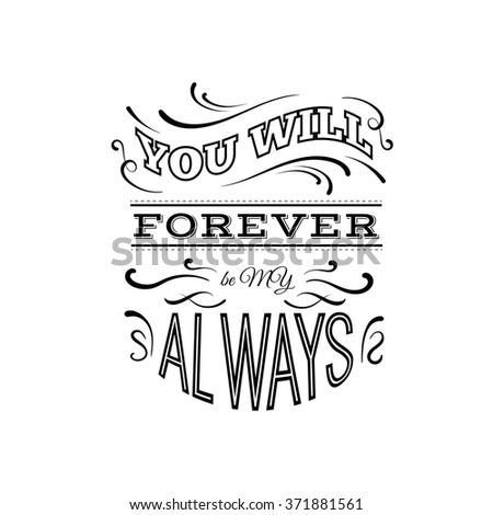 You Will Forever Be My Always Stock Vector Royalty Free 371881561