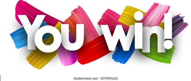 You win poster with colorful watercolor brush strokes. Vector paper illustration.