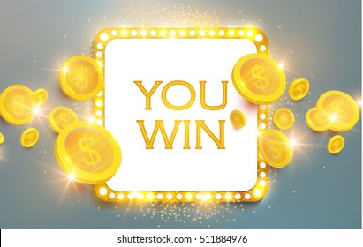 You Win Shining Banner with Flying Coins. Game, Casino and Luck Design. Vector illustration