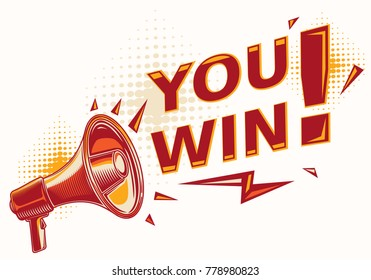 You win - sign with megaphone