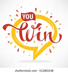 You win , vector congratulation banner template with lettering composition and speech bubble