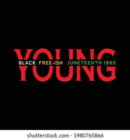 Young black free-ish juneteenth 1865 t shirt design for Juneteenth day t shirt design lover.