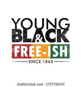 Young Black And Free-ish Since June 19, 1865. Freeish Design of Banner. Vector logo Illustration.