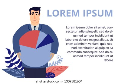Young businessman holds a pie chart in his hands. Boss cares about growing business. Happy businessman. Vector illustration in modern flat style for web banners and brochures.